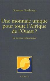 Une monnaie unique pour toute l'Afrique de l'Ouest ? le dossier economique - Couverture - Format classique