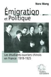 Emigration Et Politique : Les Etudiants Ouvriers Chinois En France 1919-1925 - Couverture - Format classique