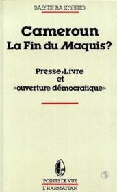 Cameroun, la fin du maquis ? presse, livre et