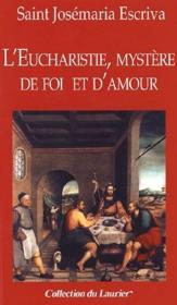 L'eucharistie, mystère de foi et d'amour - Couverture - Format classique