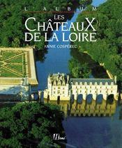 Les châteaux de la Loire - Couverture - Format classique