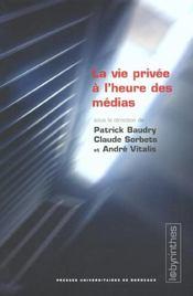 La Vie Privee A L'Heure Des Medias - Intérieur - Format classique