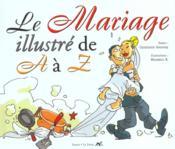Le Mariage Illustre De A A Z ; Edition 2001 - Couverture - Format classique