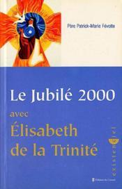 Jubilé 2000 avec Elisabeth de la trinité - Couverture - Format classique