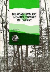 The road from rio ; moving forward in forestry - Couverture - Format classique