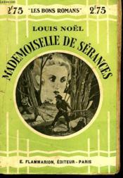 Mademoiselle De Serances. Collection : Les Bons Romans N° 32 - Couverture - Format classique