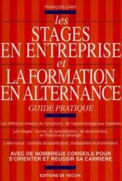 Les Stages En Entreprise Et La Formation En Alternance - Couverture - Format classique
