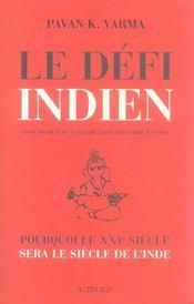 Le Defi Indien ; Pourquoi Le Xxi Siecle Sera Le Siecle De L'Inde - Intérieur - Format classique