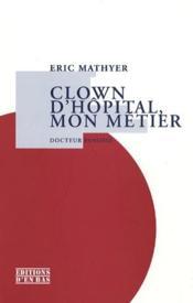 Clown d'hôpital, mon métier, docteur panosse - Couverture - Format classique