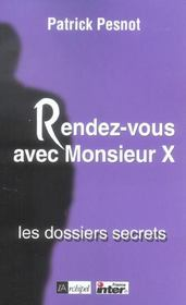Rendez-vous avec monsieur x : les dossiers secrets - Intérieur - Format classique