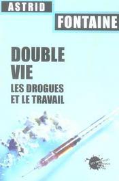 Double Vie. Les Drogues Et Le Travail - Intérieur - Format classique