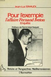 Pour L'Exemple : L'Affaire Fernand Iveton - Couverture - Format classique