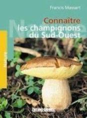 Connaitre les champignons du sud-ouest - Couverture - Format classique