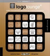Vente livre :  Logolounge t.4 ; 2 000 international identities by leading designers  - Catharine Fishel - Bill Gardner