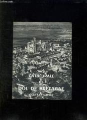 Cathedrale De Dol De Bretagne. Ille Et Vilaine. - Couverture - Format classique