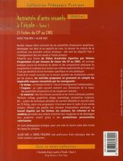 Activités d'arts visuels à l'école t.1 ; cycles 2 et 3 - 4ème de couverture - Format classique