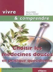 Choisir Les Medecines Douces En Pratique Quotidienne - Intérieur - Format classique