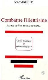 Combattre l'illettrisme ; permis de lire, permis de vivre - Couverture - Format classique
