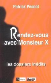 Rendez-Vous Avec Monsieur X : Les Dossiers Inedits - Intérieur - Format classique