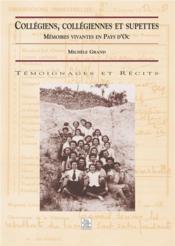 Collégiens, collégiennes et supettes ; mémoires vivantes en pays d'Oc - Couverture - Format classique