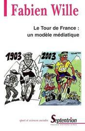 Le tour de France : un modèle médiatique (1903-2003) - Intérieur - Format classique