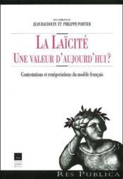 La laïcité ; une valeur d'aujourd hui ? contestations et renégociations du modèle français - Couverture - Format classique