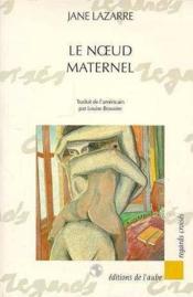 Le Noeud Maternel - Couverture - Format classique