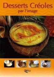 Desserts créoles par l'image - Couverture - Format classique