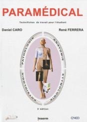 Paramédical ; technifiches de travail pour l'étudiant (3e édition) - Couverture - Format classique