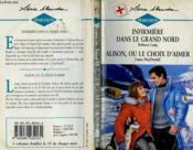 Infirmiere Dans Le Grand Nord Suivi De Alison Ou Le Choix D'Aimer (Wedding Song - Strictly Professional) - Couverture - Format classique