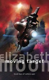 Vente livre :  MOVING TARGET - VATTA'S WAR BOOK 2  - Elizabeth Moon