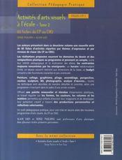 Activités d'arts visuels à l'école t.2 ; 80 fiches du CP au CM2 ; cycles 2 et 3 - 4ème de couverture - Format classique