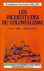 Incertitudes Du Colonialisme - Couverture - Format classique
