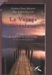 Le voyage interieur ; dialogue sur la priere et la meditation - Couverture - Format classique