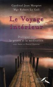 Le voyage interieur ; dialogue sur la priere et la meditation - Intérieur - Format classique