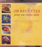 100 recettes pour un corps sain - Couverture - Format classique
