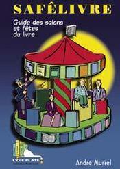Safelivre ; guide des salons et des fetes du livre - Couverture - Format classique