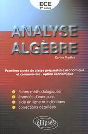 Analyse Algebre Ece 1re Annee Fiches Methodologiques Enonces D'Exercices Corrections Detaillees - Intérieur - Format classique