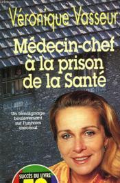 Medecin-Chef A La Prison De La Sante - Couverture - Format classique