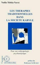 Les Therapies Traditionnelles Dans La Societe Kabyle ; Pour Une Anthropologie Psychanalytique - Intérieur - Format classique