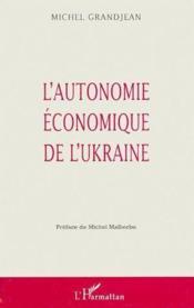 L'autonomie économique de l'Ukraine - Couverture - Format classique