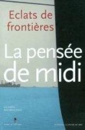 La Pensee De Midi. Eclats De Frontieres - Intérieur - Format classique