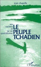 Le peuple tchadien ; ses racines et sa vie quotidienne - Intérieur - Format classique