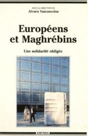 Europeens et Maghrebins ; une solidarite obligee - Couverture - Format classique