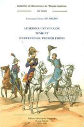 Le Service D'Etat-Major Pendant Les Guerres Du Premier Empire - Couverture - Format classique