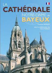 La cathédrale Notre-Dame de Bayeux - Intérieur - Format classique