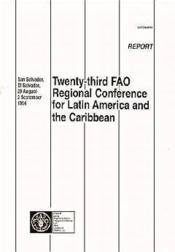 Twenty third fao regional conference forlatin america and the caribbean ; san salvador el salvador - Couverture - Format classique