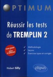 Vente livre :  Reussir Les Tests De Tremplin 2 Tage Mage Et Tests D'Anglais  - Silly