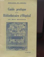 Guide Pratique De La Bibliothecaire D'Hopital - Couverture - Format classique
