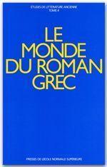 Le monde du roman grec - Couverture - Format classique